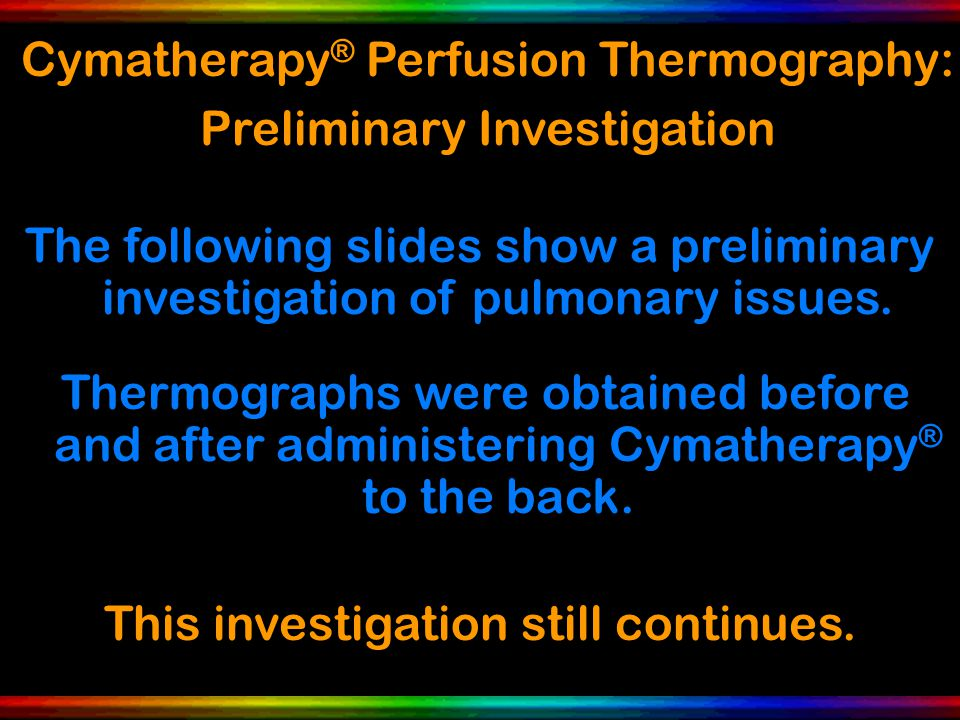 The following slides show a preliminary investigation of pulmonary issues.