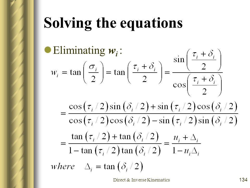 Direct & Inverse Kinematics134 Solving the equations Eliminating w i :