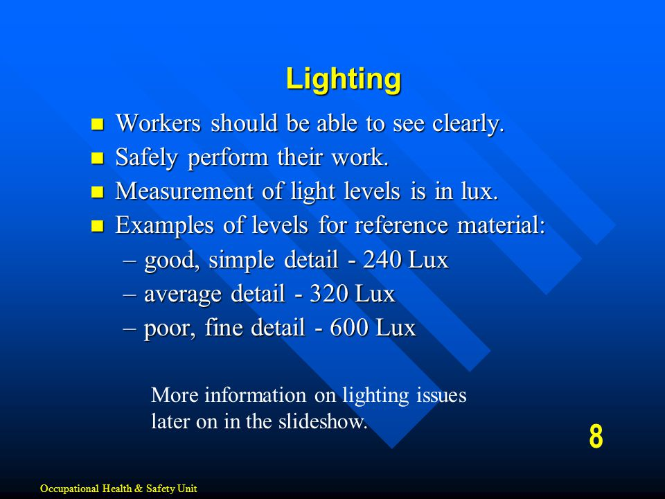 Lighting Workers should be able to see clearly. Workers should be able to see clearly. Safely perform their work. Safely perform their work. Measureme