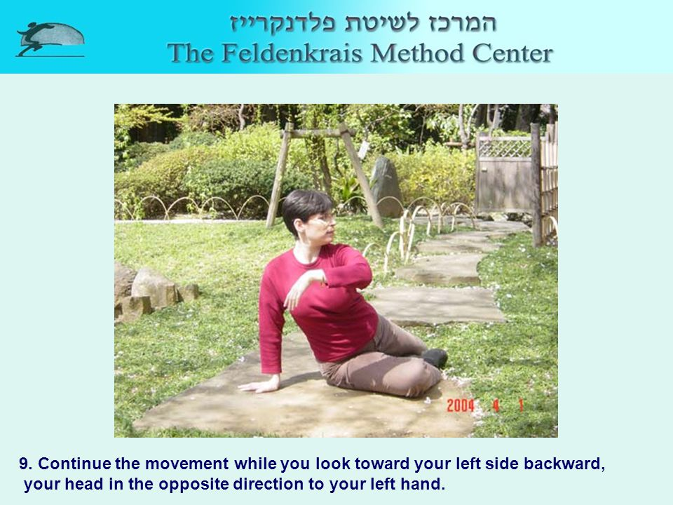 9. Continue the movement while you look toward your left side backward, your head in the opposite direction to your left hand.