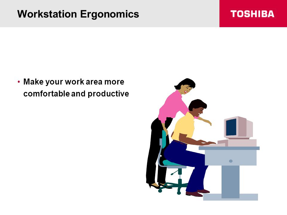 Workstation Ergonomics Make your work area more comfortable and productive