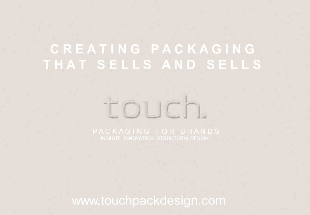 Packaging is fundamental to the brand experience.