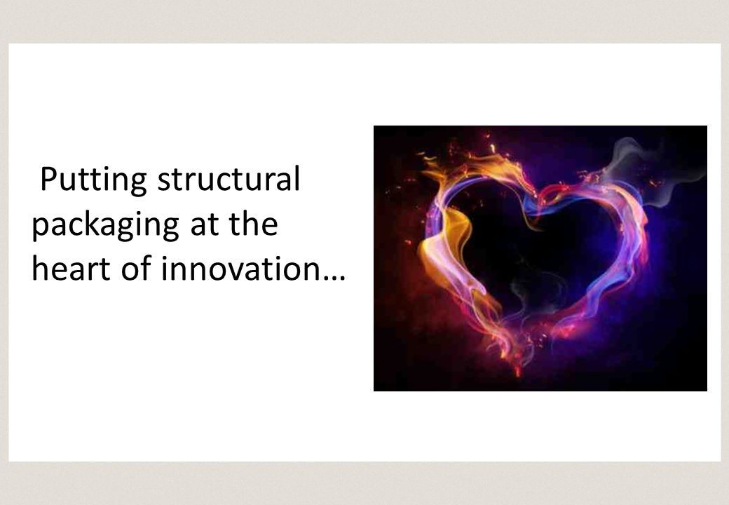 Putting structural packaging at the heart of innovation…