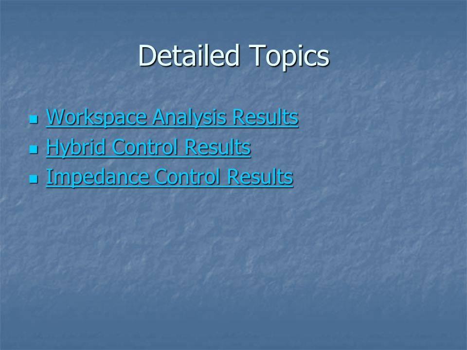 Detailed Topics Workspace Analysis Results Workspace Analysis Results Workspace Analysis Results Workspace Analysis Results Hybrid Control Results Hyb