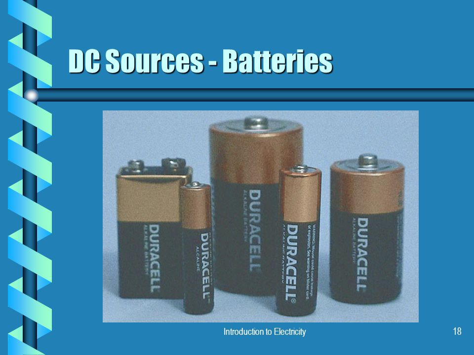 Introduction to Electricity18 DC Sources - Batteries
