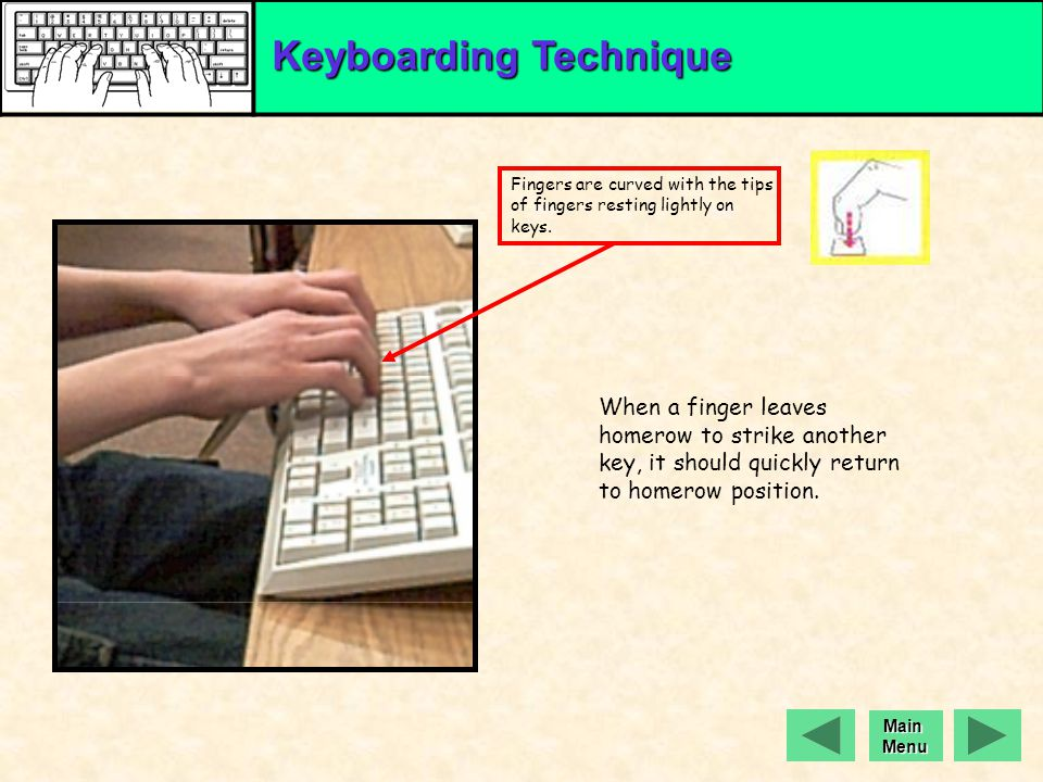 When a finger leaves homerow to strike another key, it should quickly return to homerow position.