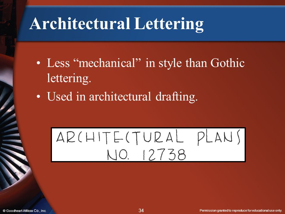"""Permission granted to reproduce for educational use only. 34 © Goodheart-Willcox Co., Inc. Architectural Lettering Less """"mechanical"""" in style than Got"""