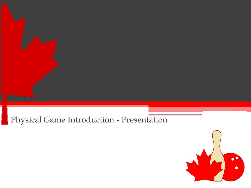 Physical Game Introduction - Presentation