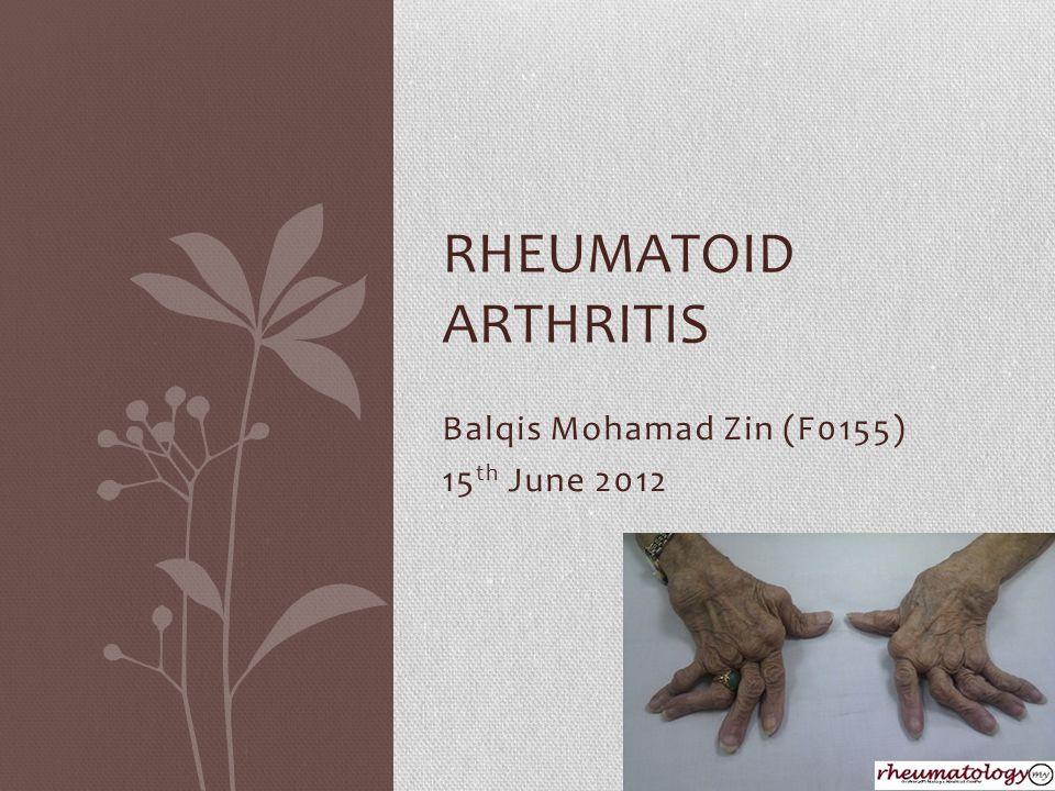 Balqis Mohamad Zin (F0155) 15 th June 2012 RHEUMATOID ARTHRITIS