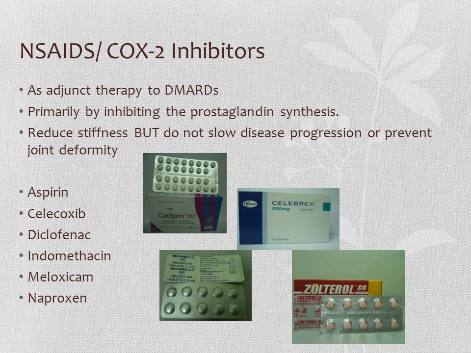 NSAIDS/ COX-2 Inhibitors As adjunct therapy to DMARDs Primarily by inhibiting the prostaglandin synthesis.