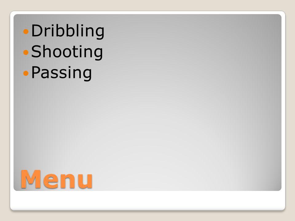 Menu Dribbling Shooting Passing