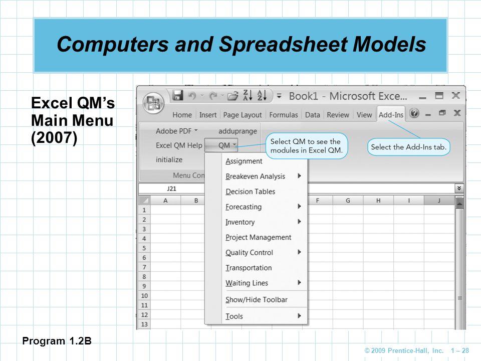 © 2009 Prentice-Hall, Inc. 1 – 28 Computers and Spreadsheet Models Excel QM's Main Menu (2007) Program 1.2B