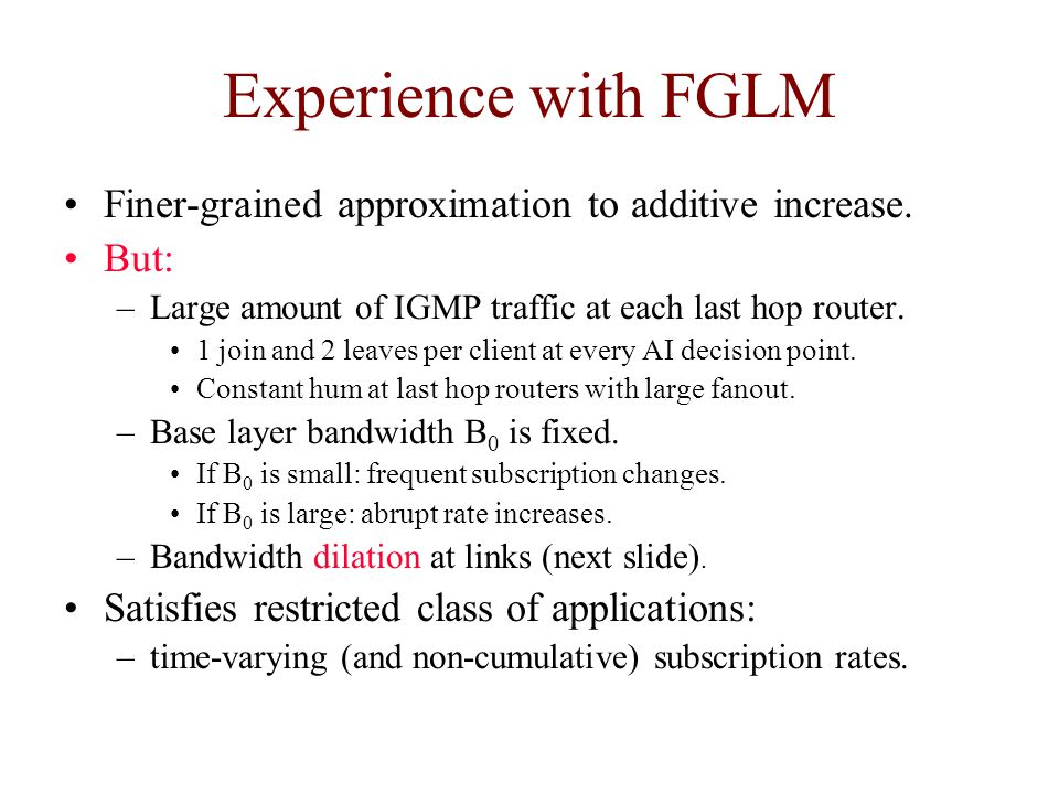 Experience with FGLM Finer-grained approximation to additive increase.
