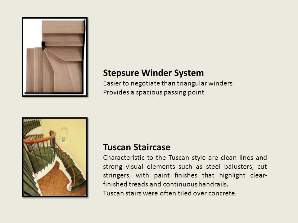 Tuscan Staircase Characteristic to the Tuscan style are clean lines and strong visual elements such as steel balusters, cut stringers, with paint fini
