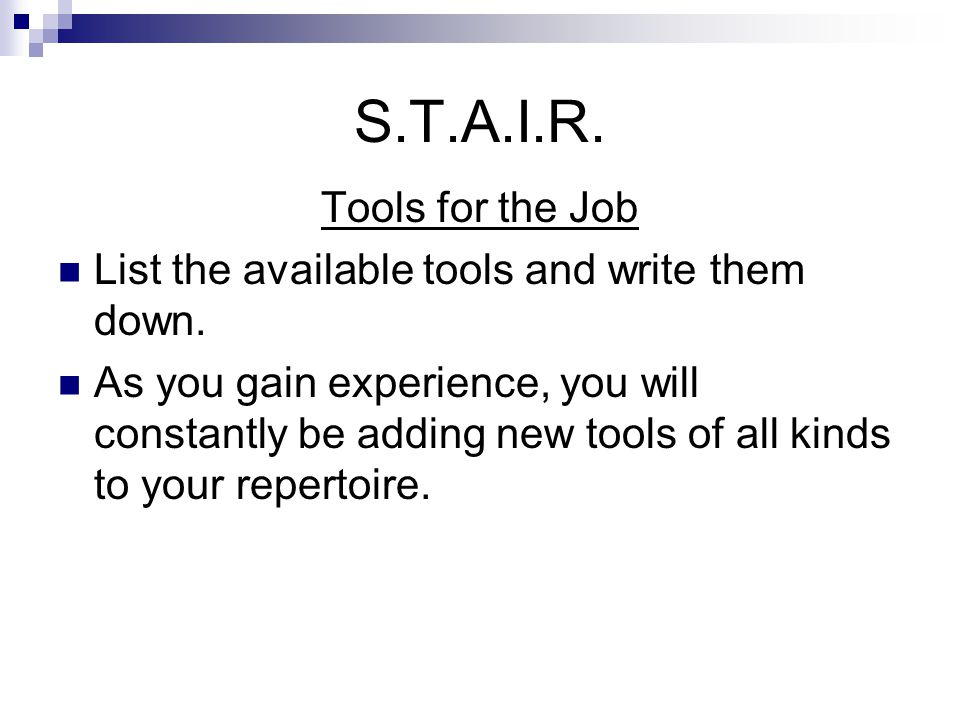 S.T.A.I.R. Tools for the Job List the available tools and write them down.