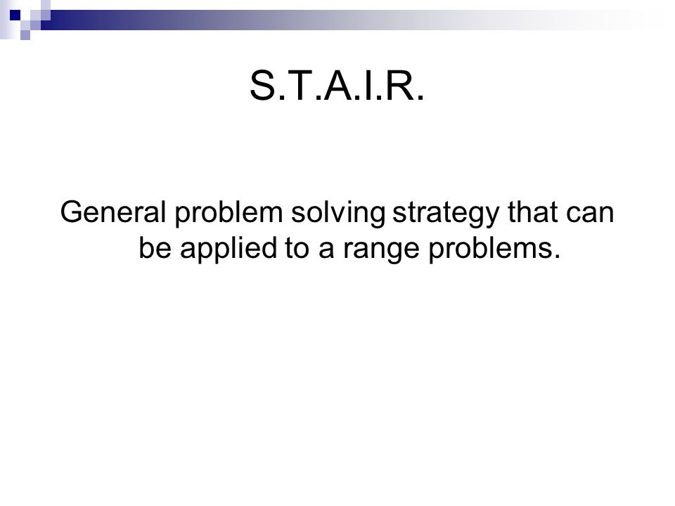 General problem solving strategy that can be applied to a range problems.