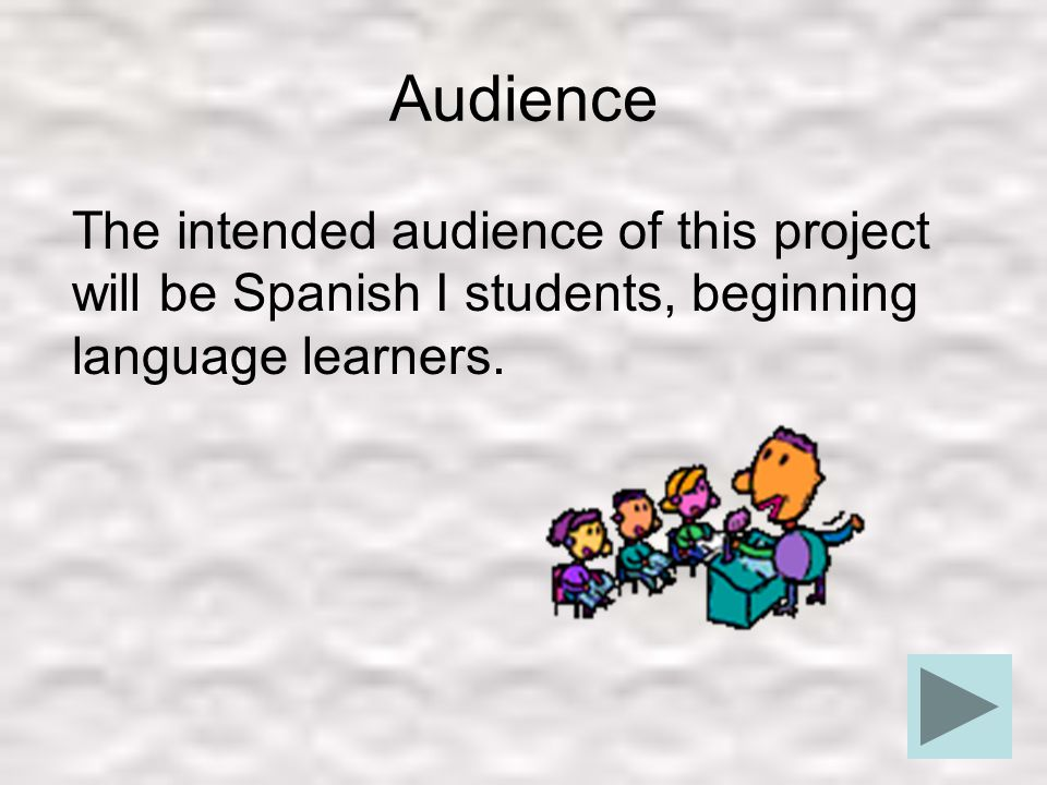 Purpose The purpose of this project will be to teach the students the three rules of making words plural in Spanish.