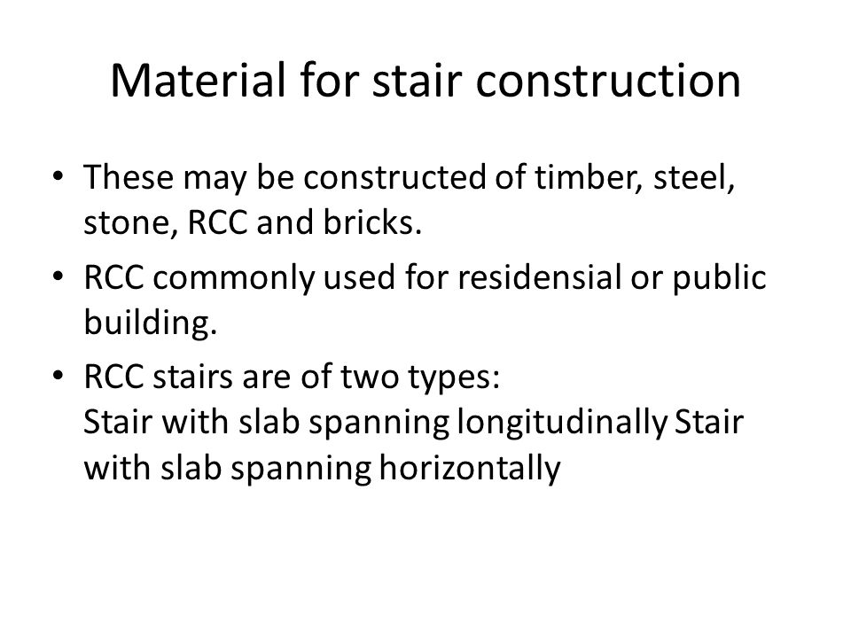 Stair with slab spanning longitudinally the slab is supported at bottom and top of the flight and remain unsupported on sides.