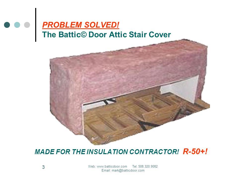 Web: www.batticdoor.com Tel. 508.320.9082 Email: mark@batticdoor.com 3 PROBLEM SOLVED.