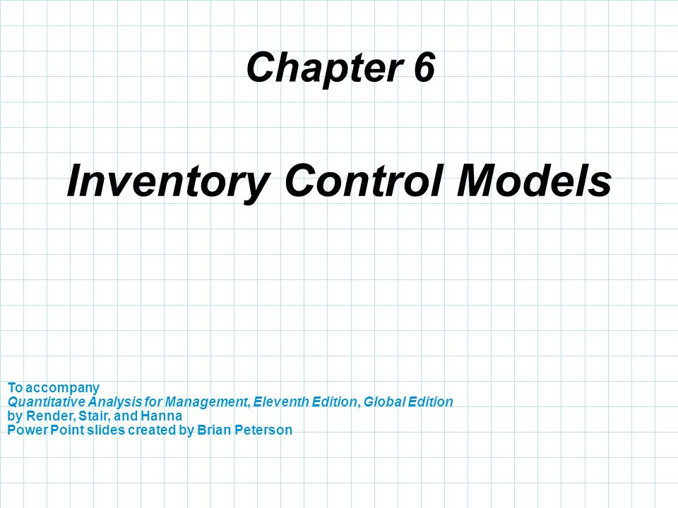 Chapter 6 To accompany Quantitative Analysis for Management, Eleventh Edition, Global Edition by Render, Stair, and Hanna Power Point slides created b