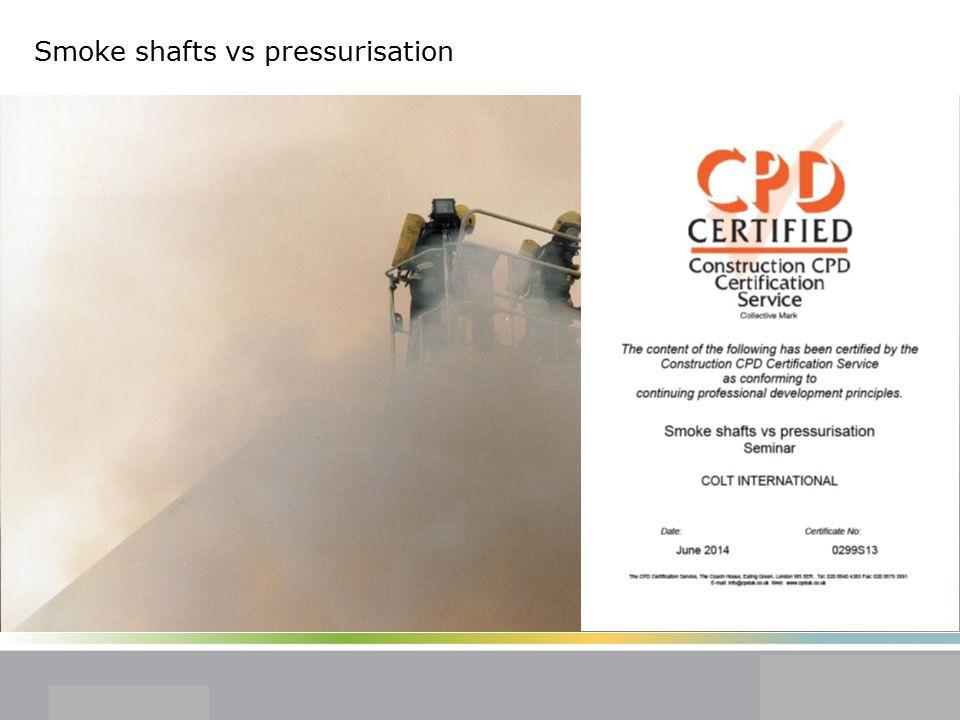 Smoke shafts vs pressurisation