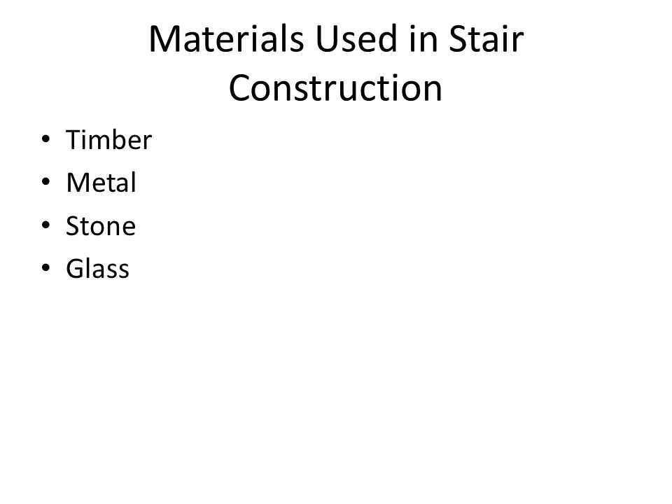 Materials Used in Stair Construction Timber Metal Stone Glass