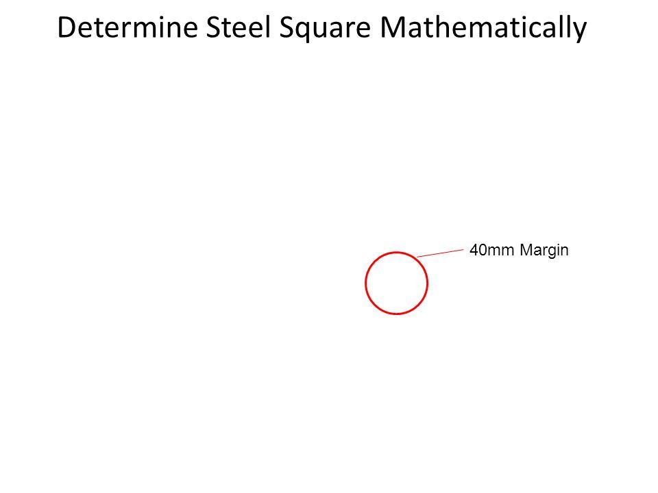 Determine Steel Square Mathematically 40mm Margin