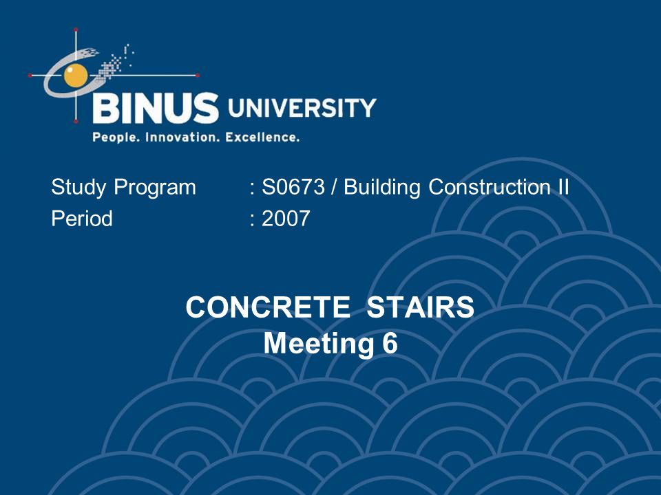 CONCRETE STAIRS Meeting 6 Study Program: S0673 / Building Construction II Period: 2007
