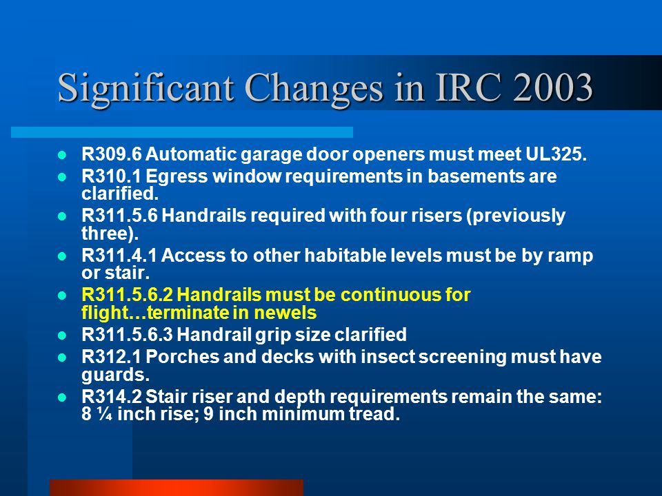 Significant Changes in 2003 IRC R317.2 Town home separation must include attached accessory structures.