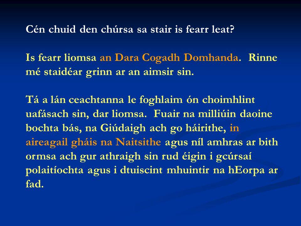 Cad é an t-ábhar is fearr leat agus cén fáth. An stair gan an dara smaoineamh a dhéanamh air.