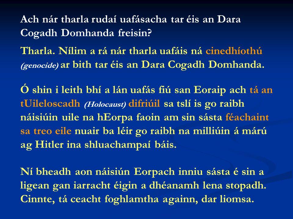 Cén chuid den chúrsa sa stair is fearr leat. Is fearr liomsa an Dara Cogadh Domhanda.