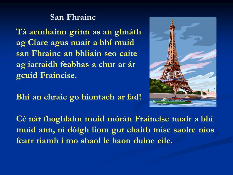 Inis dom faoin chara is fearr atá agat. Is í sin Clare.