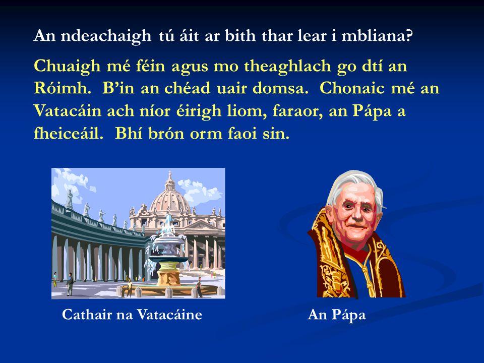 San Fhrainc Tá acmhainn grinn as an ghnáth ag Clare agus nuair a bhí muid san Fhrainc an bhliain seo caite ag iarraidh feabhas a chur ar ár gcuid Fraincise.
