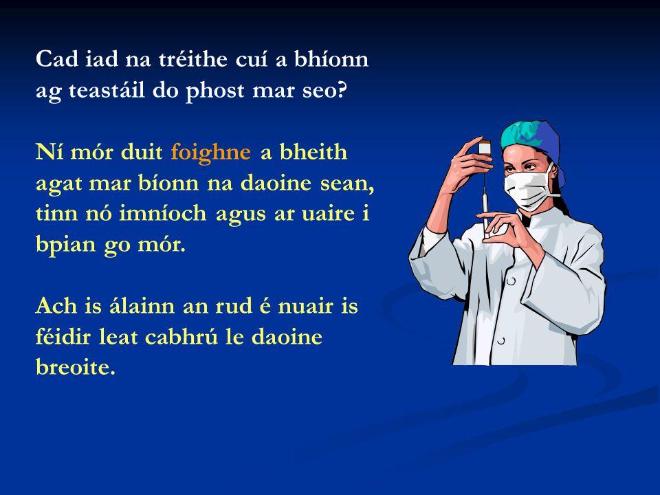 Cad iad na tréithe cuí a bhíonn ag teastáil do phost mar seo.