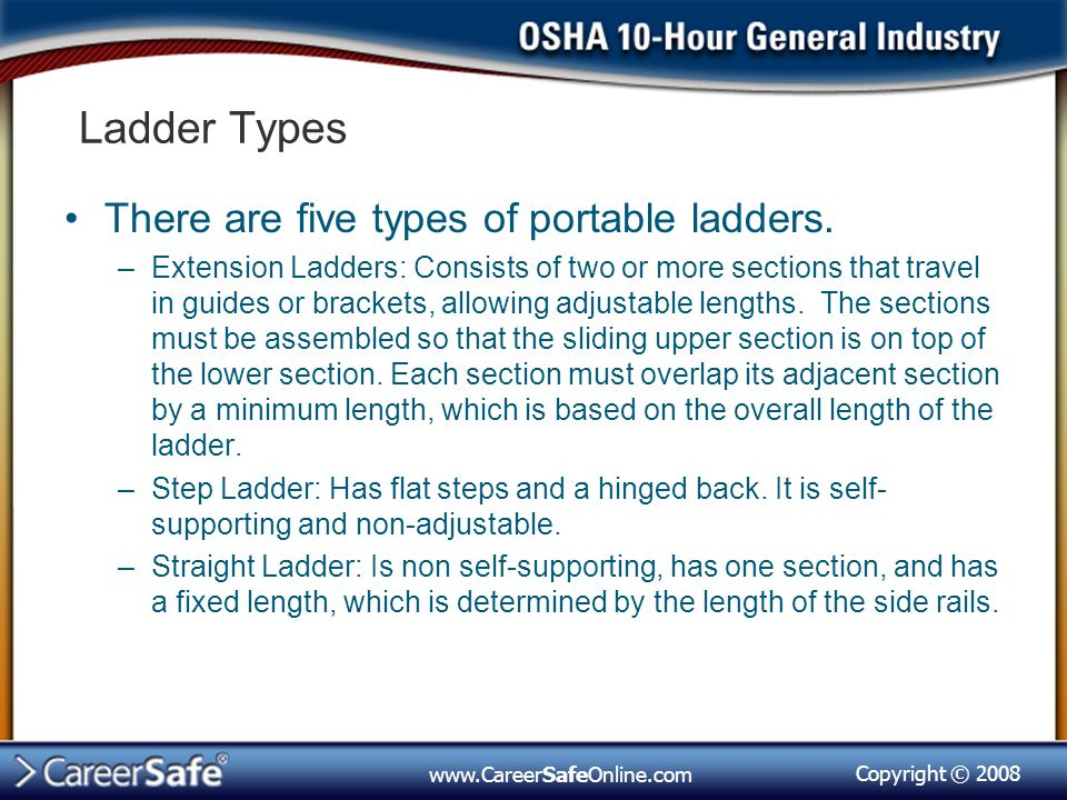Copyright © 2008 www.CareerSafeOnline.com Ladder Types There are five types of portable ladders.