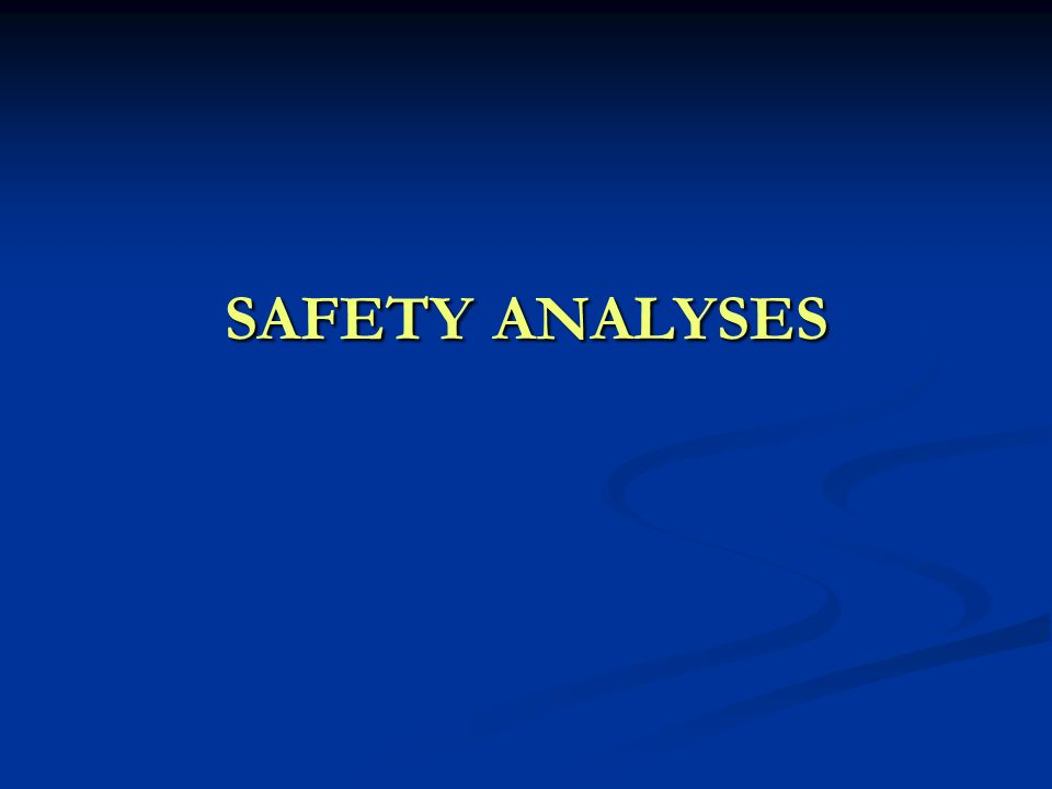 SAFETY ANALYSES