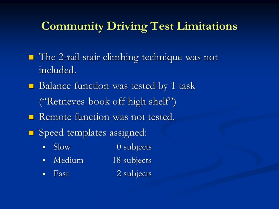 Community Driving Test Limitations The 2-rail stair climbing technique was not included.