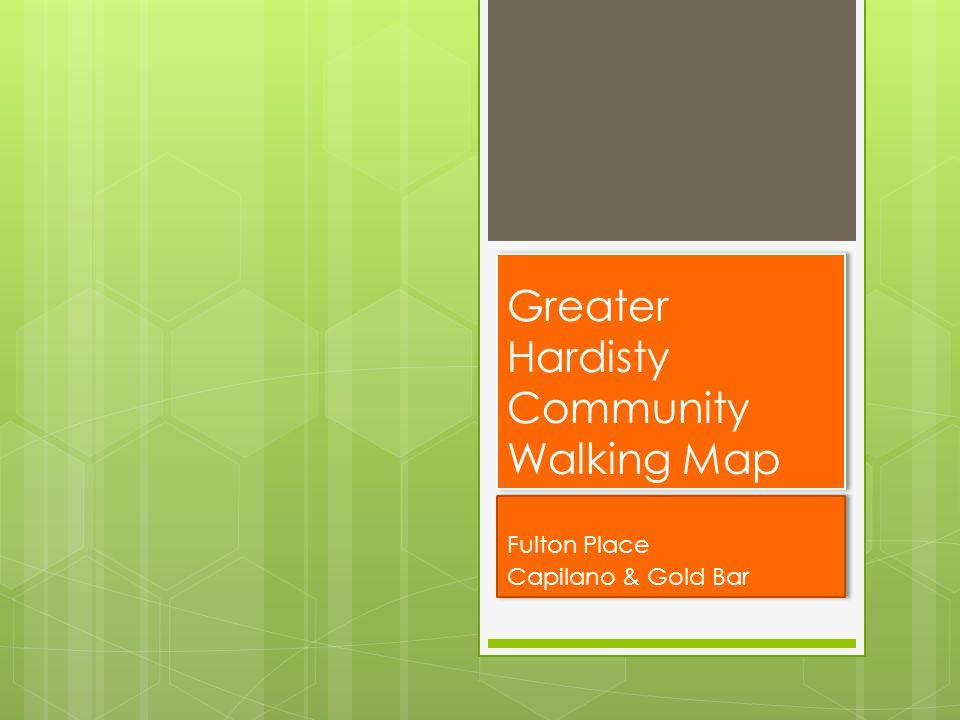 Greater Hardisty Community Walking Map Fulton Place Capilano & Gold Bar Fulton Place Capilano & Gold Bar