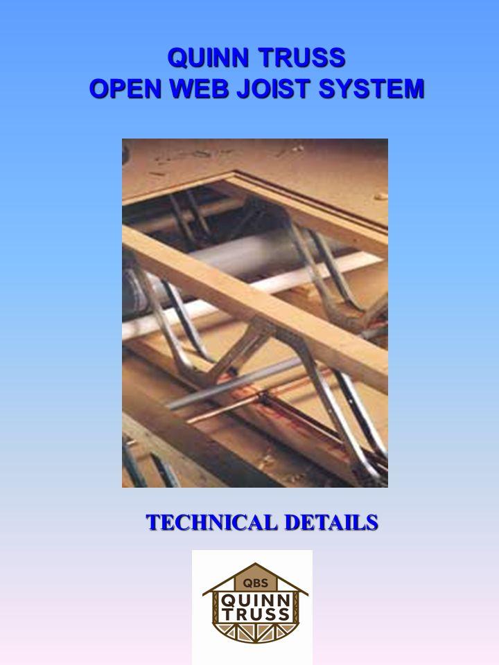 QUINN TRUSS OPEN WEB JOIST SYSTEM TECHNICAL DETAILS