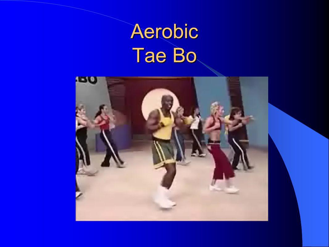 Aerobic Tae Bo