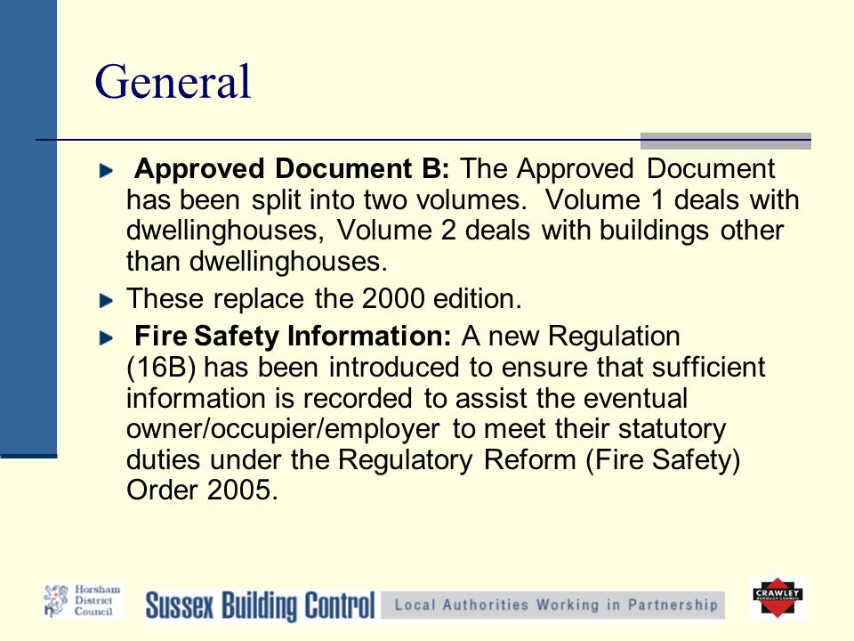General Approved Document B: The Approved Document has been split into two volumes.