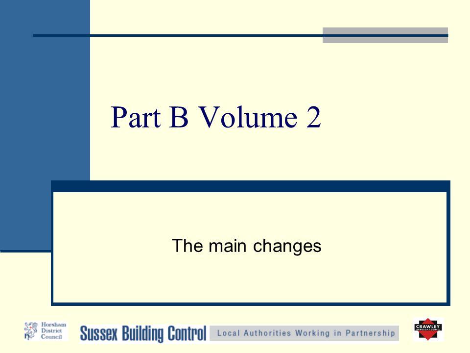 Part B Volume 2 The main changes