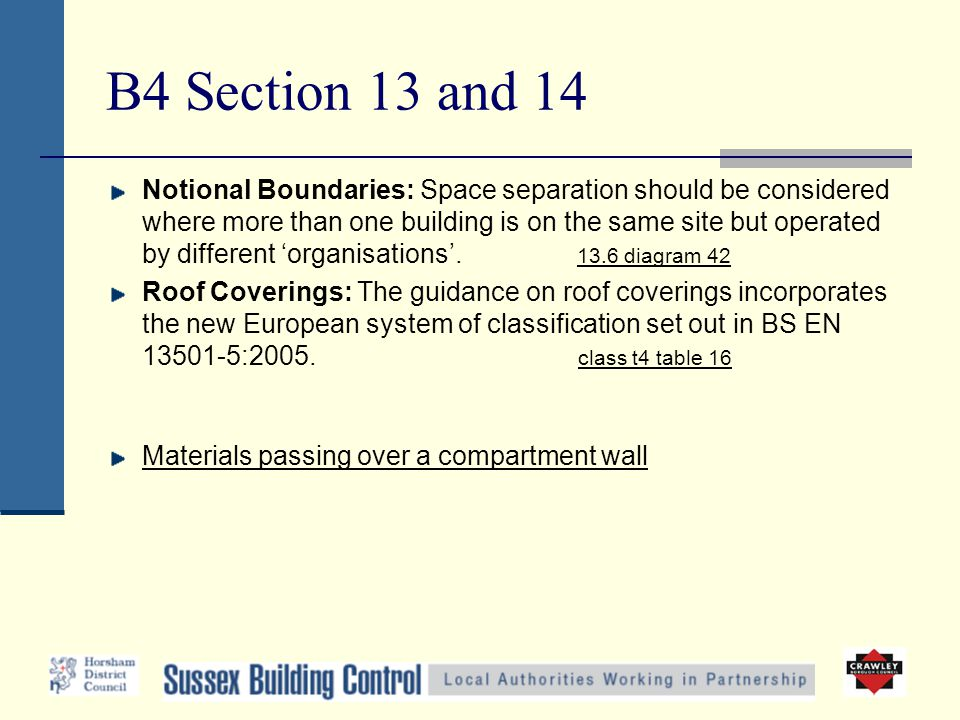 B4 Section 13 and 14 Notional Boundaries: Space separation should be considered where more than one building is on the same site but operated by diffe