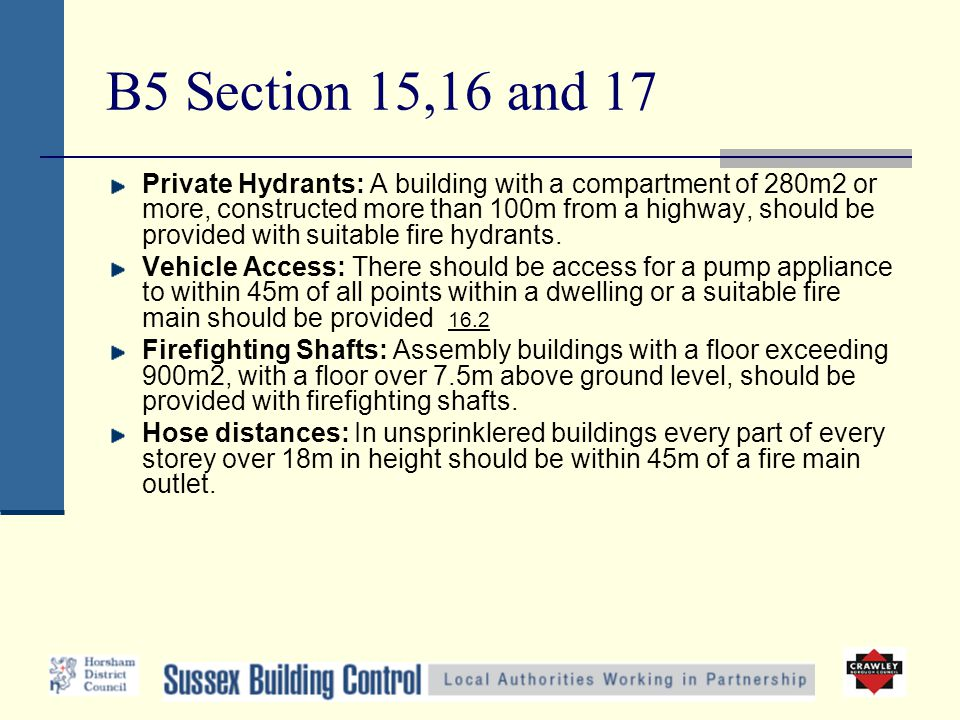 B5 Section 15,16 and 17 Private Hydrants: A building with a compartment of 280m2 or more, constructed more than 100m from a highway, should be provide