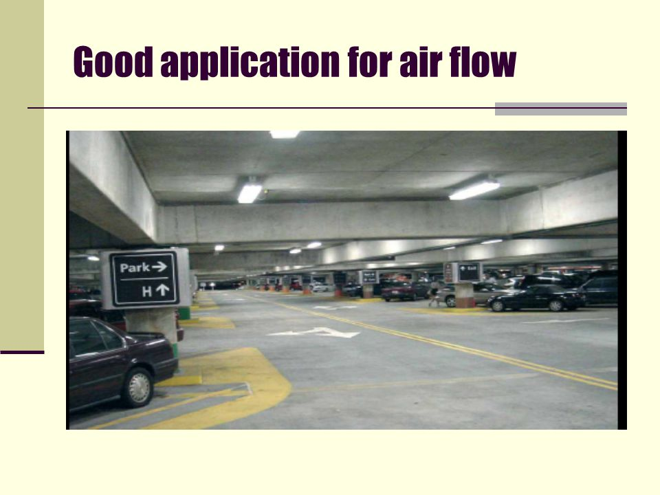 Good application for air flow