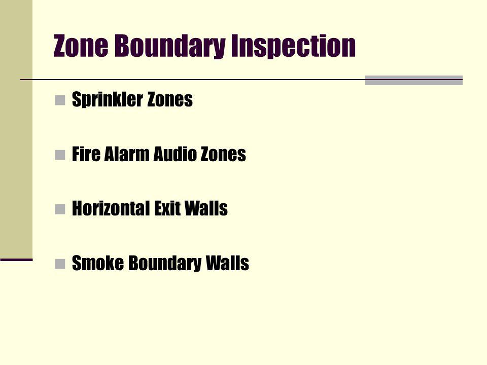 Zone Boundary Inspection Sprinkler Zones Fire Alarm Audio Zones Horizontal Exit Walls Smoke Boundary Walls