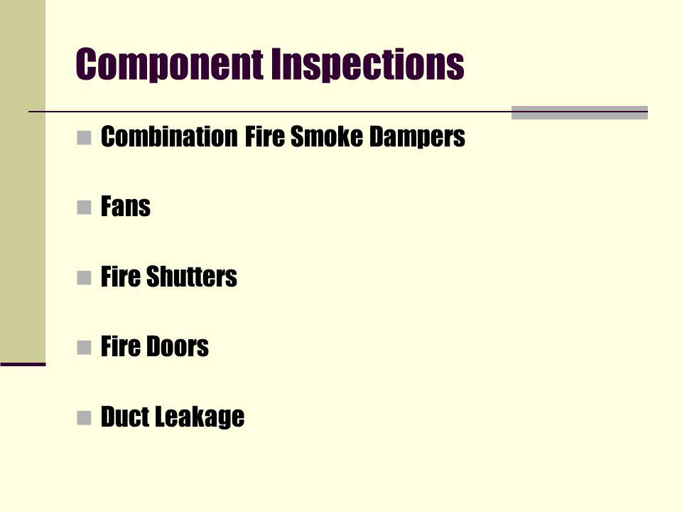 Component Inspections Combination Fire Smoke Dampers Fans Fire Shutters Fire Doors Duct Leakage