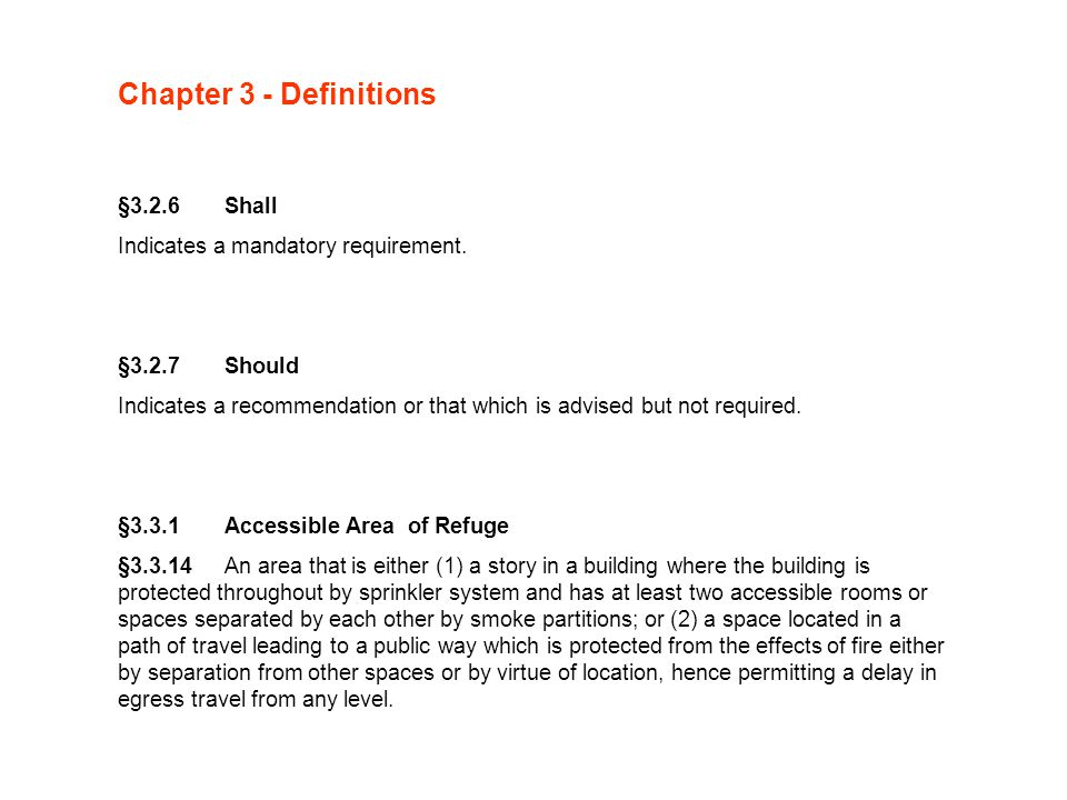 Chapter 3 - Definitions §3.2.6Shall Indicates a mandatory requirement.