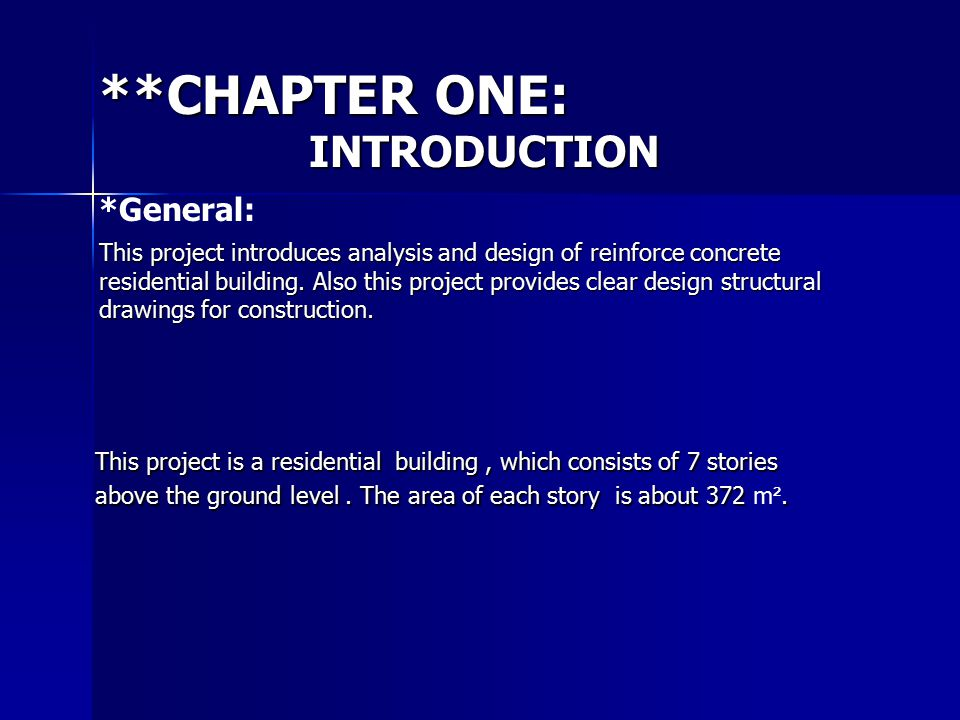 **CHAPTER ONE: INTRODUCTION This project introduces analysis and design of reinforce concrete residential building. Also this project provides clear d