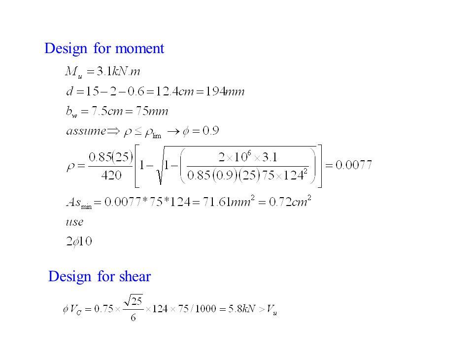 Design for moment Design for shear
